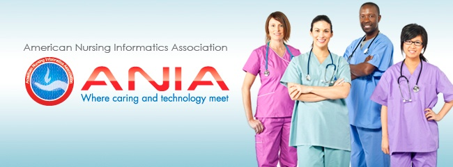 "American Nursing Informatics Association (ANIA) - ""Where Caring and Technology Meet"""