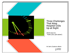 Three Challenges That Keep Hospital CIOs Up at Night