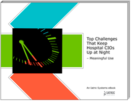 Overcome Top Challenges for CIOs Meaningful Use